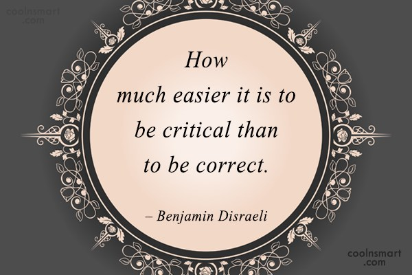 Criticism Quote: How much easier it is to be...