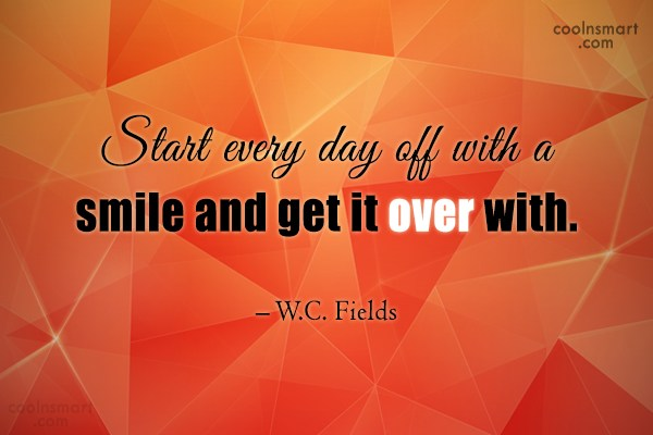 Smile Quote: Start every day off with a smile...
