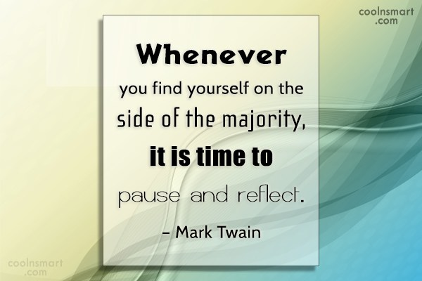 Wise Quote: Whenever you find yourself on the side...