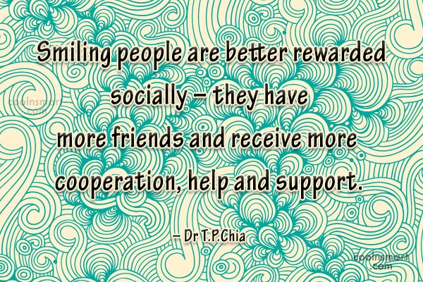 Smile Quote: Smiling people are better rewarded socially –...