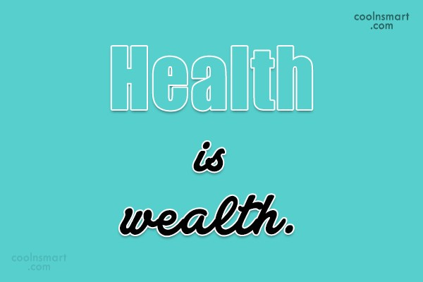 Health Quote: Health is wealth.