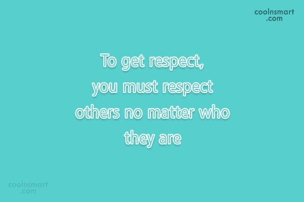 Respect Quotes And Sayings Images Pictures Coolnsmart