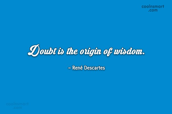 Quote: Doubt is the origin of wisdom. –... - CoolNsmart.com