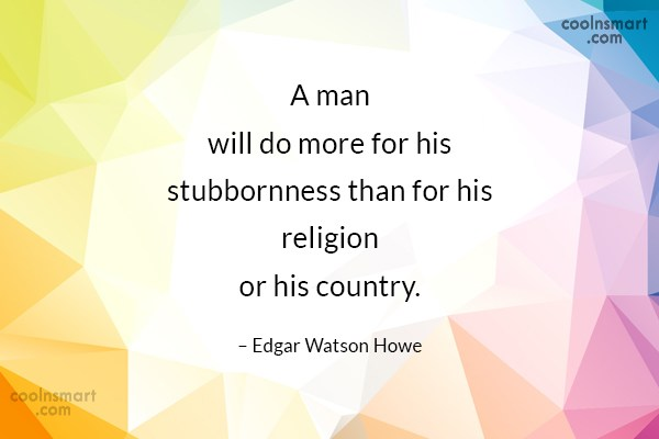Quote: A man will do more for his...