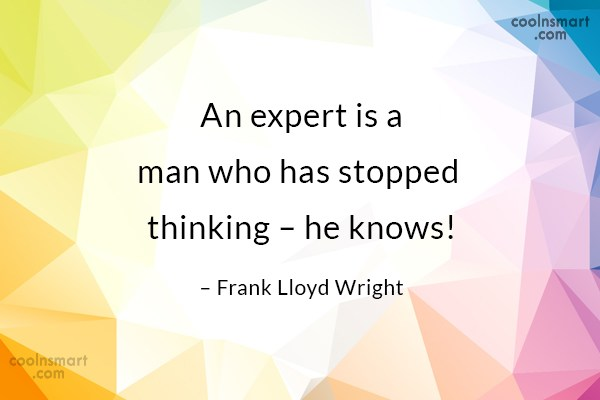 Quote: An expert is a man who has...