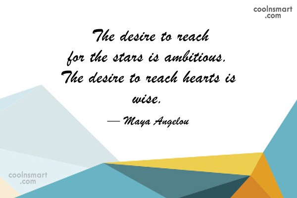 Desire Quote: The desire to reach for the stars...