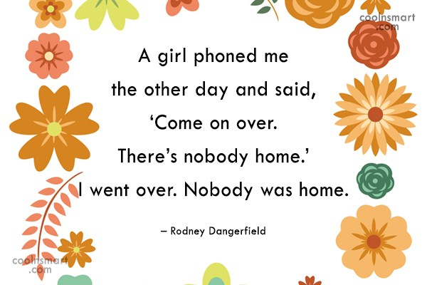 Witty Quote: A girl phoned me the other day...