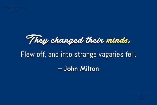 Quote: They changed their minds, Flew off, and...