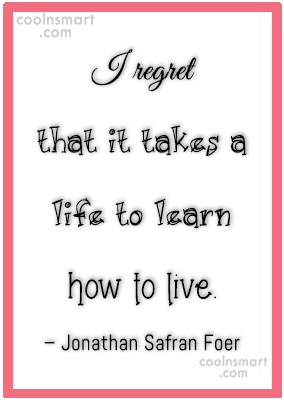 Quote: I regret that it takes a life...