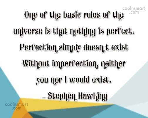 Perfection Quote: One of the basic rules of the...