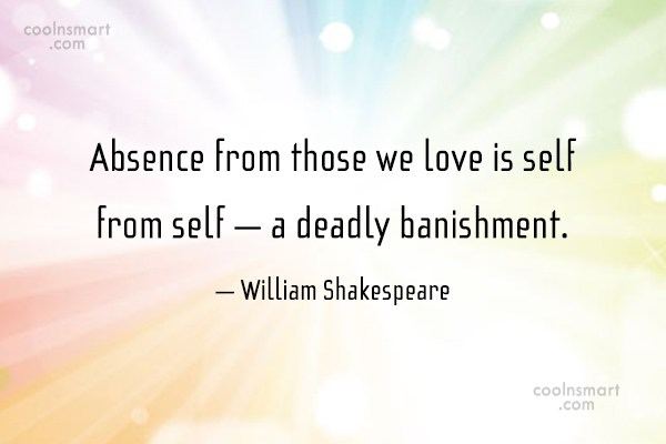 Absence Quote: Absence from those we love is self...