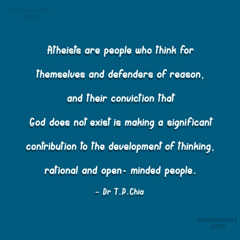 Atheism Quote: Atheists are people who think for themselves...
