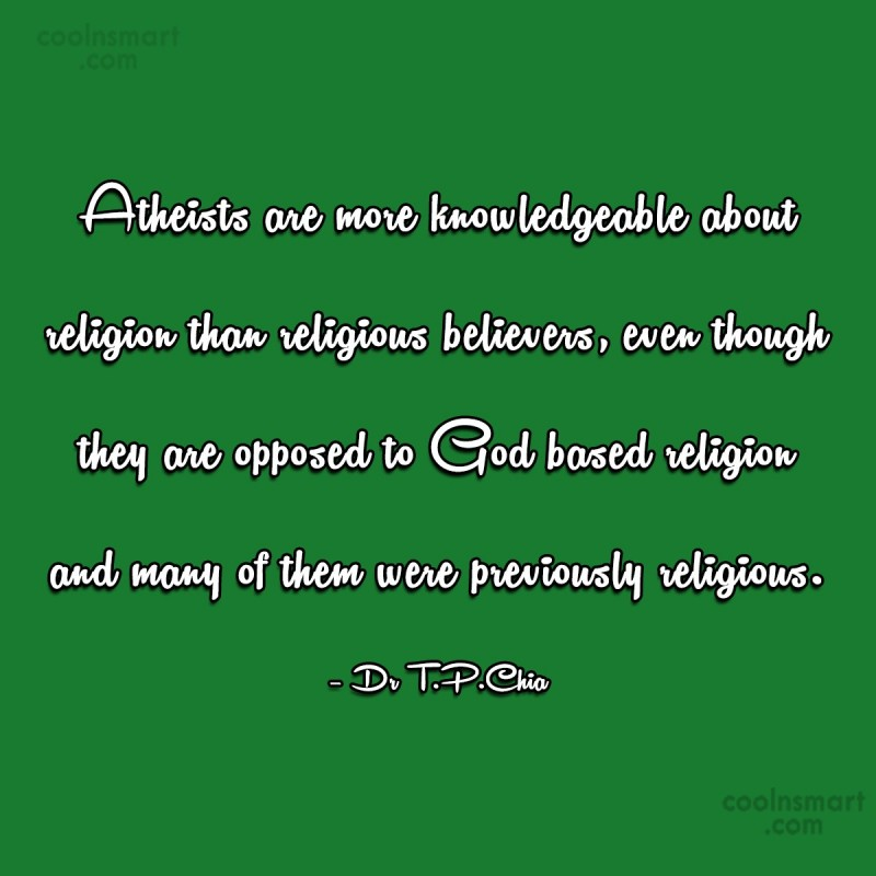 Atheism Quote: Atheists are more knowledgeable about religion than...