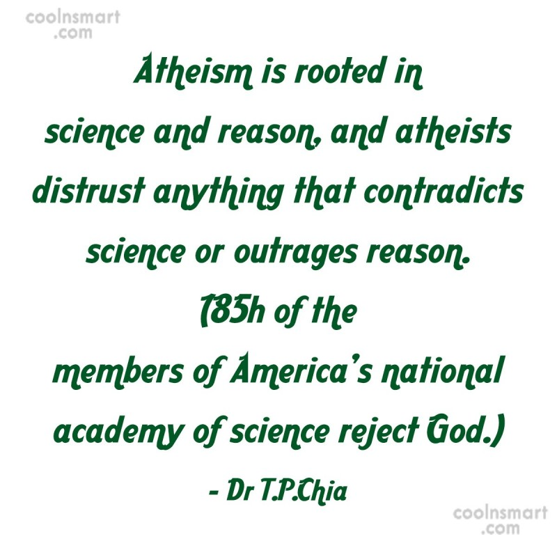 Atheism Quote: Atheism is rooted in science and reason,...