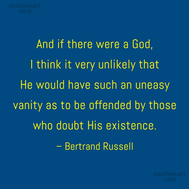 Atheism Quote: And if there were a God, I...