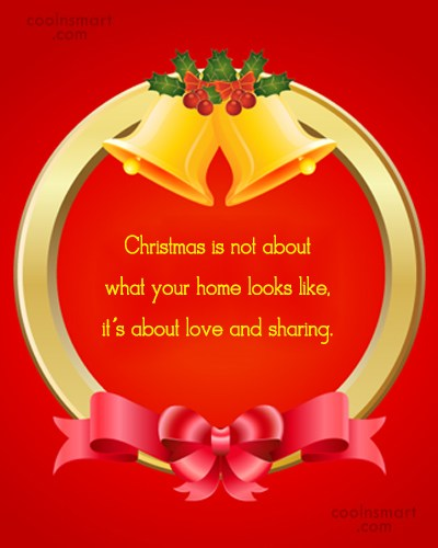 Christmas Quote: Christmas is not about what your home...