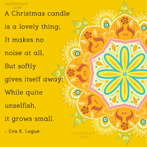 Christmas Quote: A Christmas candle is a lovely thing;...