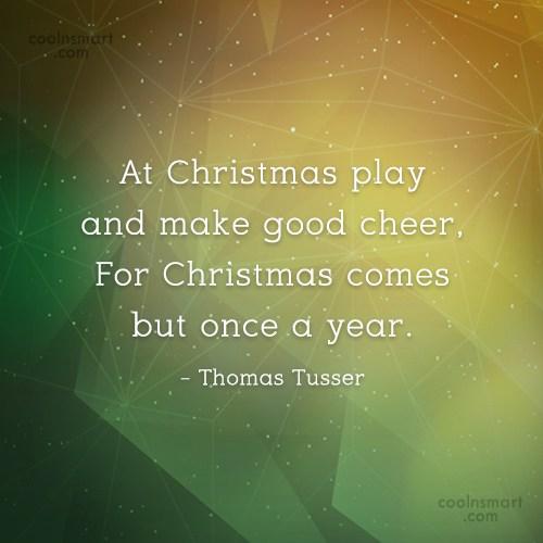 Christmas Quote: At Christmas play and make good cheer,...