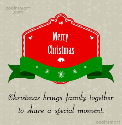 Christmas Quote: Christmas brings family together to share a...