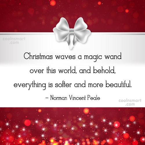 Quote: Christmas waves a magic wand over this...