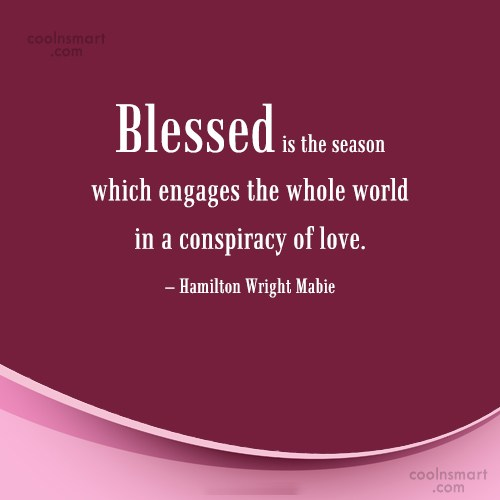 Christmas Quote: Blessed is the season which engages the...