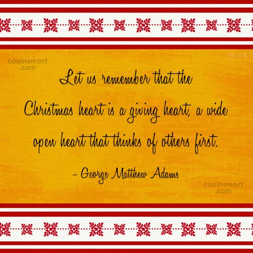 Christmas Quote: Let us remember that the Christmas heart...