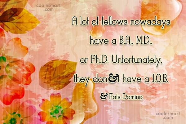 College Quote: A lot of fellows nowadays have a...