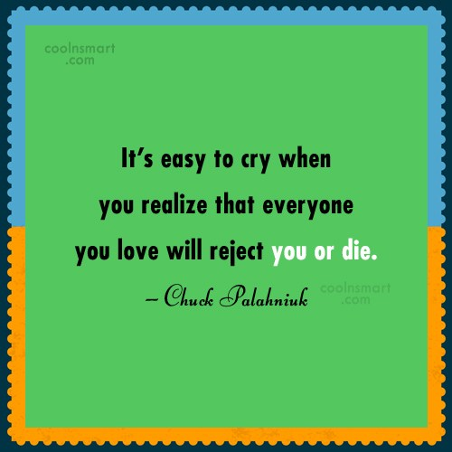 Death Quote: It's easy to cry when you realize...