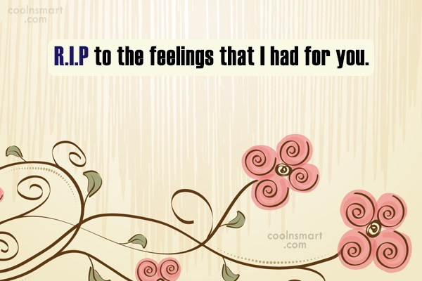 Ex Quote: R.I.P to the feelings that I had...
