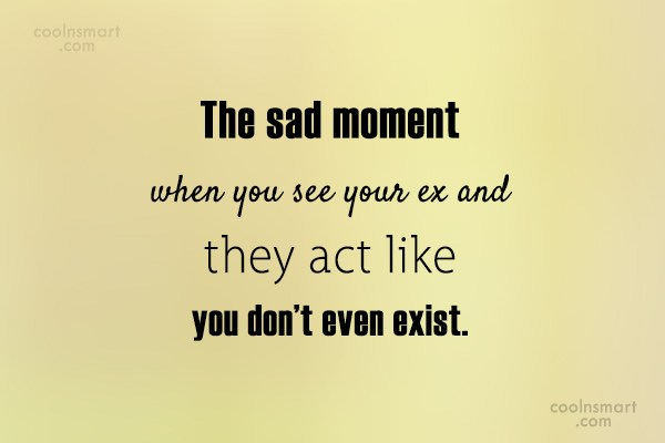 Ex Quote: The sad moment when you see your...