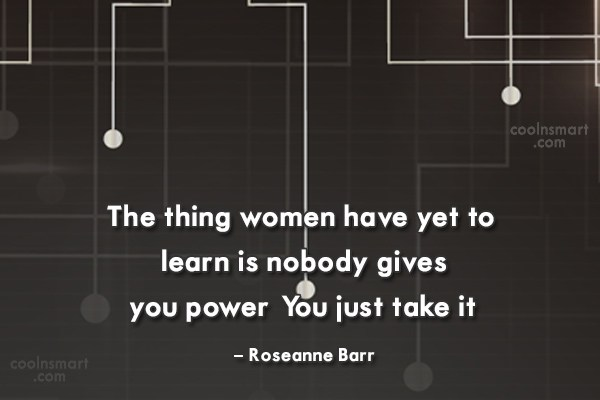 Power Quote: The thing women have yet to learn...