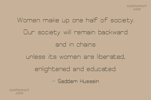 Feminism Quote: Women make up one half of society....