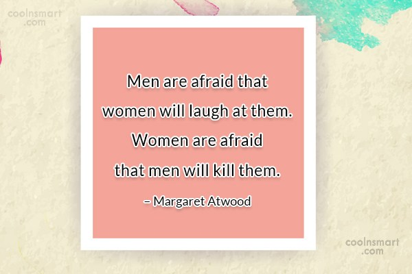 Quote: Men are afraid that women will laugh...