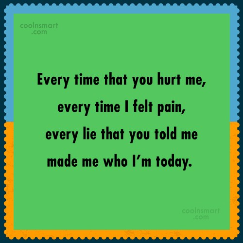 Life Quote: Every time that you hurt me, every...