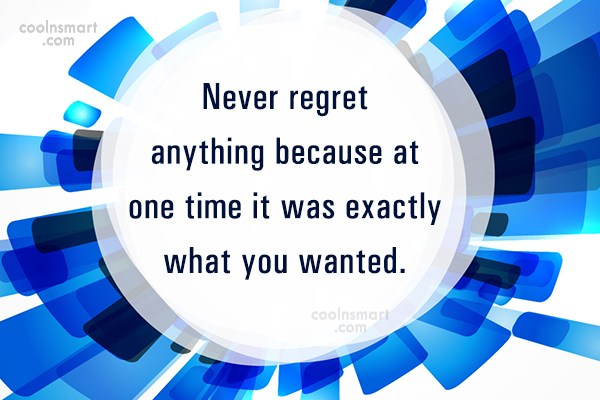 Inspirational Quote: Never regret anything because at one time...