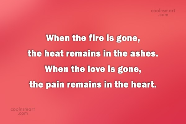 Past Quote: When the fire is gone, the heat...