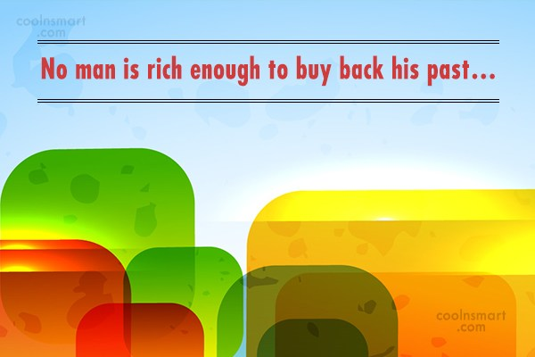 Past Quote: No man is rich enough to buy...