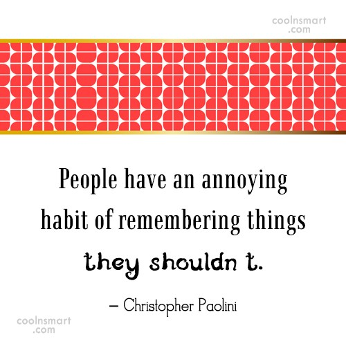 Past Quote: People have an annoying habit of remembering...