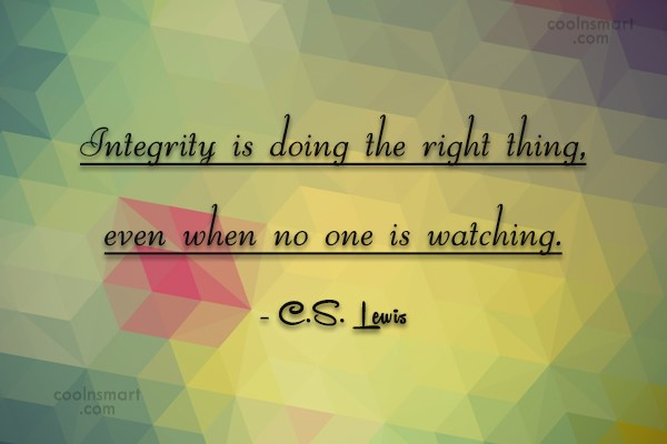 Character Quote: Integrity is doing the right thing, even...