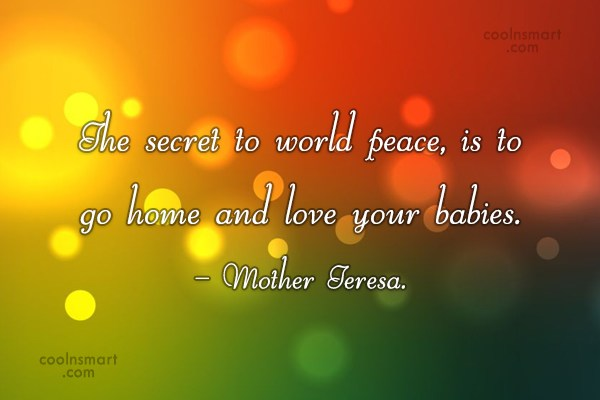 Quote: The secret to world peace, is to...