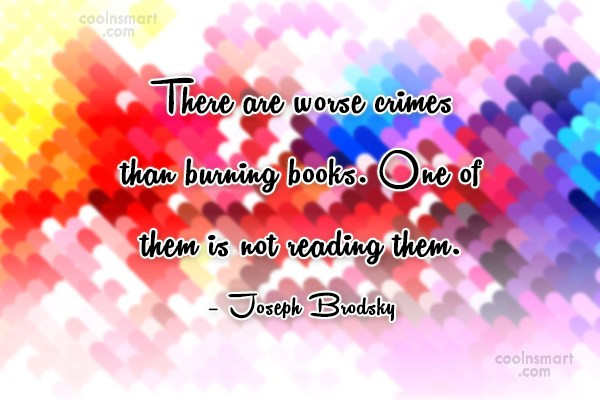 Book Quote: There are worse crimes than burning books....