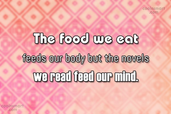 Book Quote: The food we eat feeds our body...