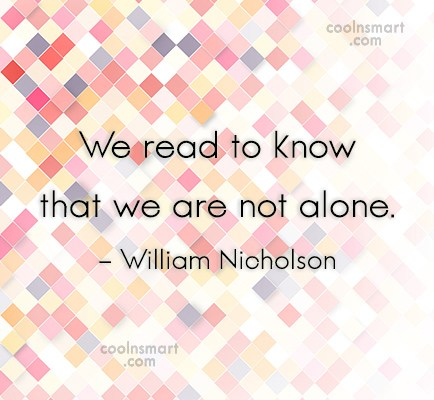 Reading Quote: We read to know that we are...