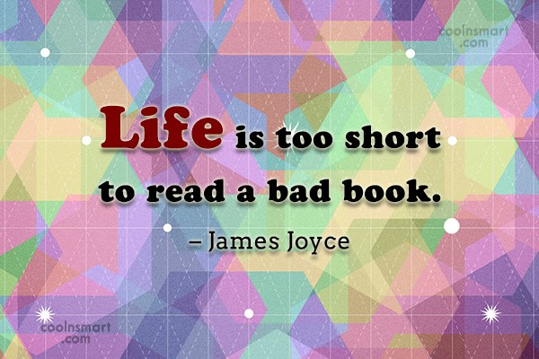 Quote: Life is too short to read a...