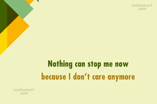 Suicide Quote: Nothing can stop me now because I...