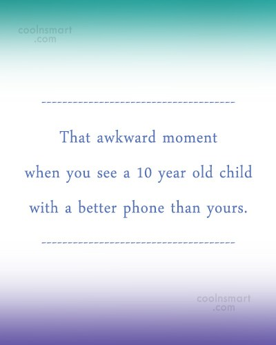 Technology Quote: That awkward moment when you see a...