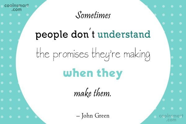 People Quote: Sometimes people don't understand the promises they're...