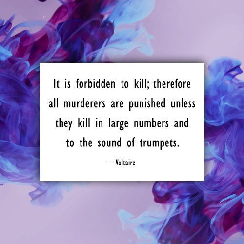 Quote: It is forbidden to kill; therefore all...