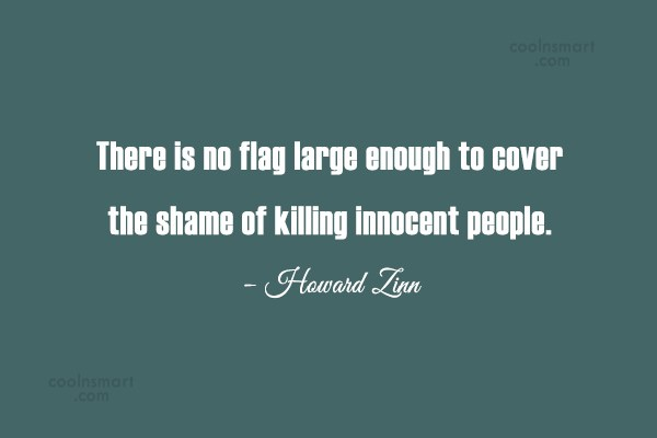 War Quote: There is no flag large enough to...