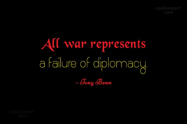 War Quote: All war represents a failure of diplomacy....